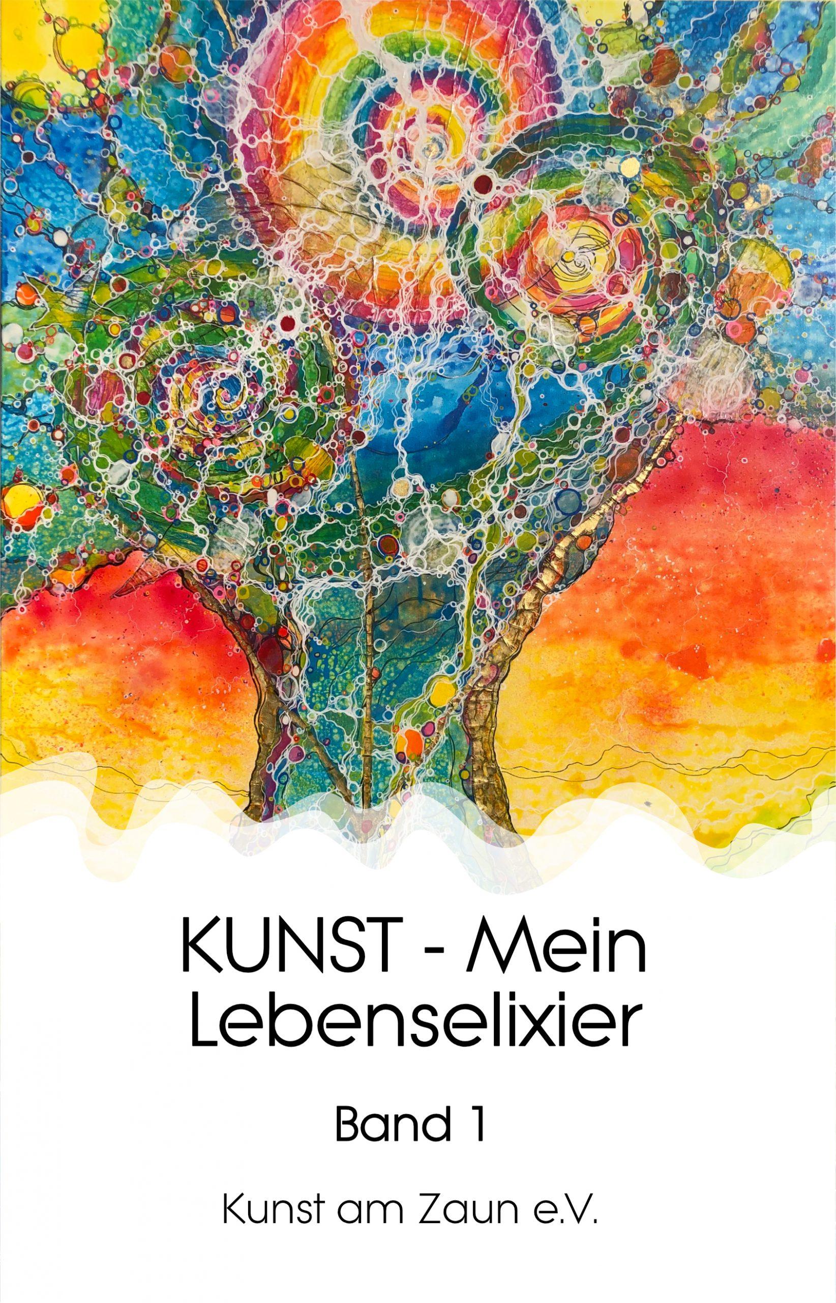 Kunst - Mein Lebenselixier, Band 1 ist veröffentlicht als Ebook und Taschenbuch